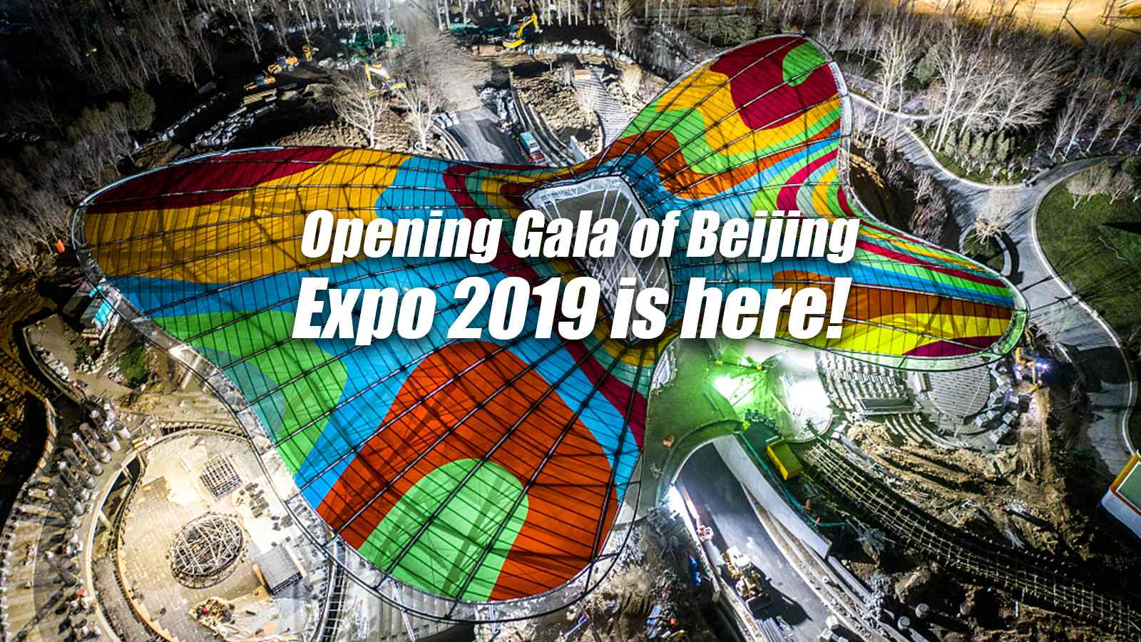 Watch the opening gala of Beijing International Horticultural Exhibition 2019