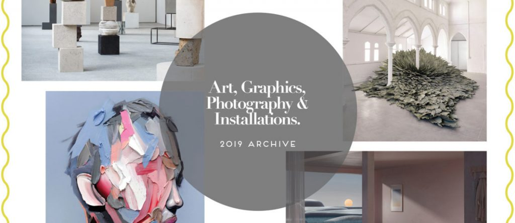 Art, Graphics, Photography & Installations   2019 Archive.
