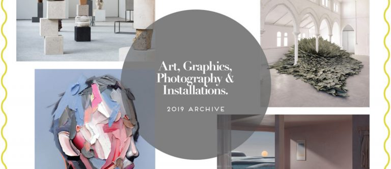 Art, Graphics, Photography & Installations | 2019 Archive.